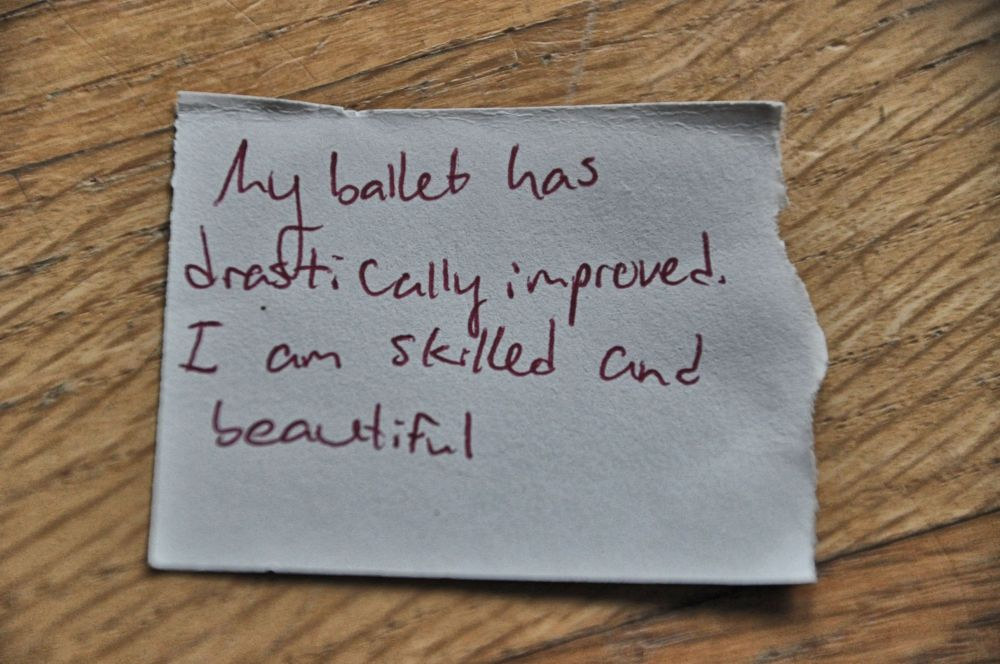 """My ballet has drastically improved. I am skilled and beautiful."""